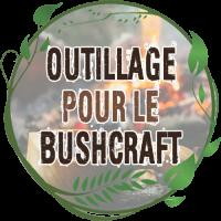 outillage bushcraft meilleur outils scie hache machette bushcraft survie en foret